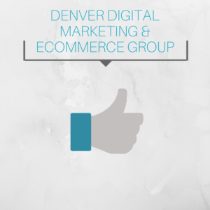 Organizer of Denver Digital Marketing & Ecommerce Group